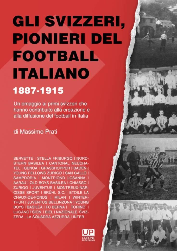 gli-svizzeri-pionieri-del-football-italiano-1887-1915-un-omaggio-ai-primi-svizzeri-che-hanno-contribuito-alla-creazione-e-alla-diffusione-del-football-in-ita