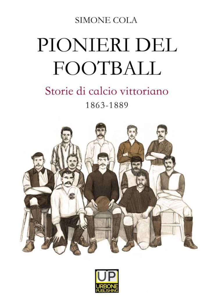 pionieri-del-football-storie-di-calcio-vittoriano-1863-1889