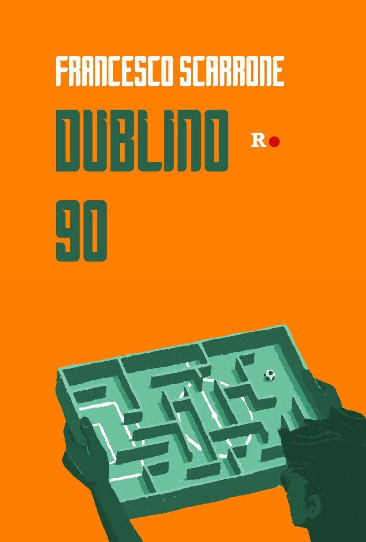 Dublino-90-il-calcio-secondo-Francesco-Scarrone
